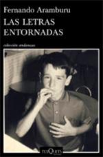¡Hola, nómadas! Ya podéis leer en la web la reseña sobre «Las letras entornadas», de Fernando Aramburu.